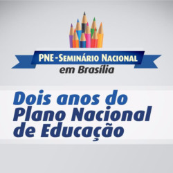 Seminário Nacional fará balanço de dois anos do PNE